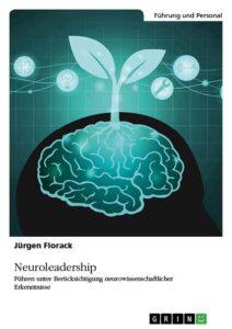 Mit Neuroleadership Führungsprozesse optimieren